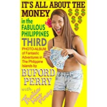 IT'S ALL ABOUT THE MONEY in the Fabulous Philippines