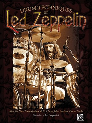 (Drum Techniques of Led Zeppelin: Note for Note Transcriptions of 23 Classic John Bonham Drum Tracks)