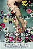The First Rule of Swimming, Courtney Angela Brkic, 0316217360