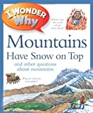 I Wonder Why Mountains Have Snow on Top, Jackie Gaff, 0753467003