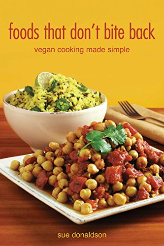 Foods That Don't Bite Back: Vegan Cooking Made Simple