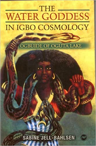 Book The Water Goddess in Igbo Cosmology: Ogbuide of Oguta Lake