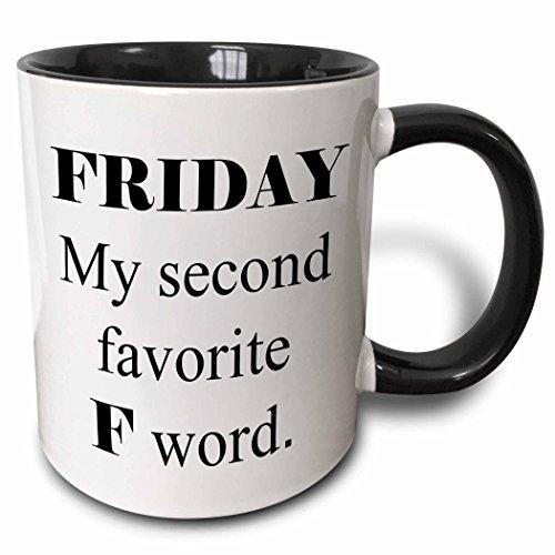 3dRose Xander funny quotes - Friday, my second favorite F word - 15oz Two-Tone Black Mug (mug_214438_9)
