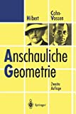 Anschauliche Geometrie (German Edition), David Hilbert, Stephan Cohn-Vossen, 364219947X