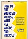 img - for How to put yourself across with key words and phrases book / textbook / text book