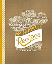 My Favorite Recipes: Blank Recipe Book to Write In: Collect the Recipes You Love in Your Own Custom Cookbook,