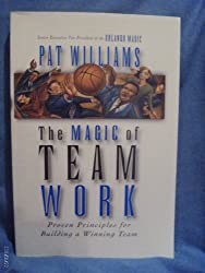 The Magic of Team Work [Paperback] by Pat Williams