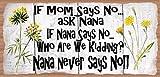 Cheap If Mom Says No Ask Nana – Nana Sign