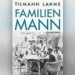 Familien Mann: En biografi | Tilmann Lahme