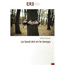 LAND ART ET LE TEMPS (LE)