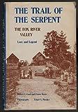 The Trail of the Serpent, Robert Edward Gard and Elaine Reetz, 0883610256