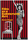 """Film As A Subversive Art"" av Amos Vogel"