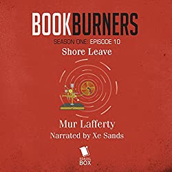 Bookburners, Episode 10: Shore Leave