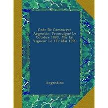 Code De Commerce Argentin: Promulgué Le Octobre 1889, Mis En Vigueur Le 1Er Mai 1890