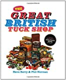 Front cover for the book The Great British Tuck Shop by Steve Berry