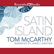 Satin Island Audiobook by Tom McCarthy Narrated by James Langton