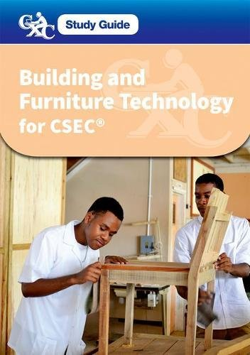 CXC Study Guide: Building and Furniture Technology for ()