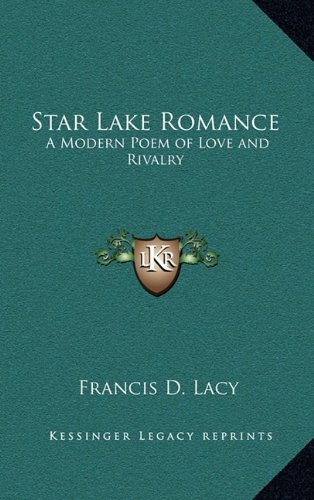 Download Star Lake Romance: A Modern Poem of Love and Rivalry PDF
