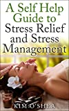 A Self Help Guide to Stress Relief and Stress Management