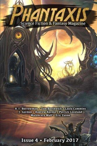 Phantaxis February 2017: Science Fiction & Fantasy Magazine (Volume 4)