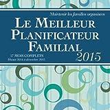 Le Meilleur Planificateur Familial 17 Mois Complets 2015 Calendar