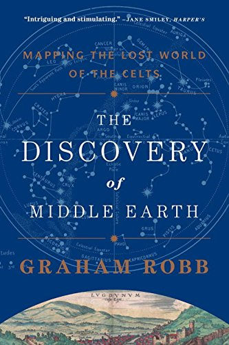 The Discovery of Middle Earth: Mapping the Lost World of the Celts