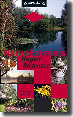 NaturErlebnis Hegau-Bodensee: Einzigartiger Führer zu herausragenden Zielen MIT Pflanzenbeschreibung im Hegau/Westlicher Bodensee - Deutschland/Schweiz