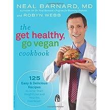 Dr Neal Barnard's Get Healthy, Go Vegan Cookbook by Barnard, Dr Neal (2010) Paperback