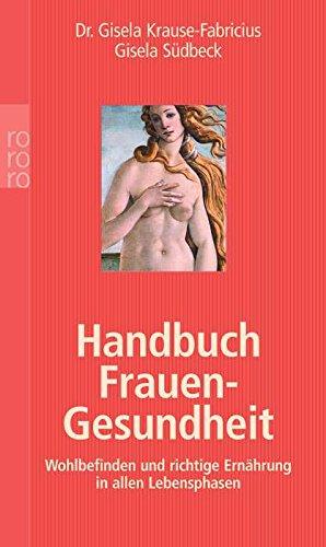Handbuch Frauen-Gesundheit: Wohlbefinden und richtige Ernährung in allen Lebensphasen