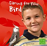 Caring for Your Bird, June Preszler, 1429612525