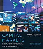 img - for Capital Markets: Institutions, Instruments, and Risk Management (MIT Press) book / textbook / text book