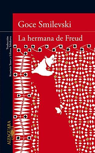 La hermana de Freud (Spanish Edition) by [Smilevski, Goce]