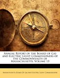 Annual Report of the Board of Gas and Electric Light Commissioners of the Commonwealth of Massachusetts, , 1145191886