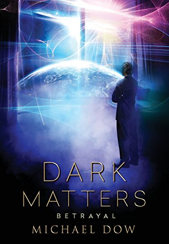 Dark Matters: Betrayal (Dark Matters Trilogy Book 2)