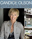 Candice Olson Kitchens and Baths, Candice Olson, 0470889373