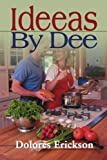 Ideeas by Dee, Dolores Erickson, 0595125824