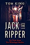 Jack The Ripper: The Truth About The Whitechapel Murders