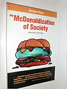 review the mcdonaldization of society Find helpful customer reviews and review ratings for the mcdonaldization of society at amazoncom read honest and unbiased product reviews from our users.