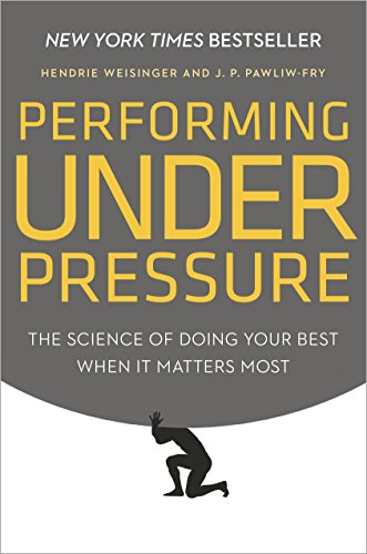 Performing Under Pressure: The Science of Doing Your Best When It Matters Most cover