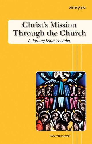 Christ's Mission Through the Church: A Primary Source Reader