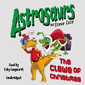 Astrosaurs: The Claws of Christmas Audiobook