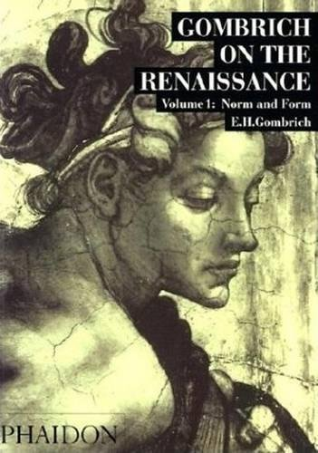 Gombrich On The Renaissance - Volume 1: Norm And Form