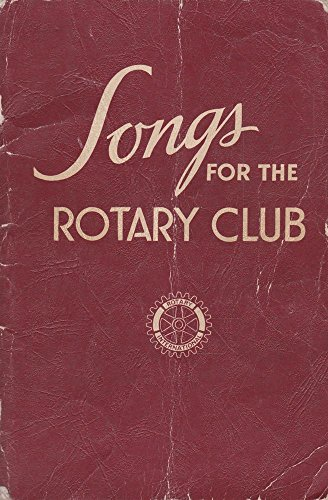 Songs for the Rotary Club (Words Only)