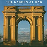 img - for The Garden at War: Deception, Craft and Reason at Stowe book / textbook / text book