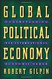 Global Political Economy: Understanding the International Economic Order