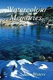 Watercolour Memories, Alan Waters, 144521704X