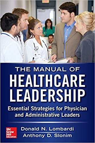 Manual of Healthcare Leadership - Essential Strategies for Physician and Administrative Leaders (Family Medicine) (2014) [PDF]