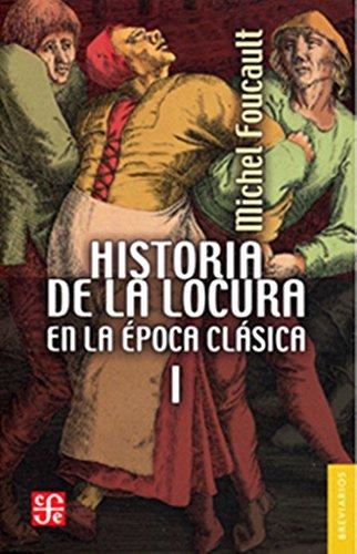 Descargar Libro Historia De La Locura En La Epoca Clasica, I: 1 Michel Foucault