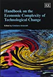 img - for Handbook on the Economic Complexity of Technological Change (Elgar Original Reference) book / textbook / text book
