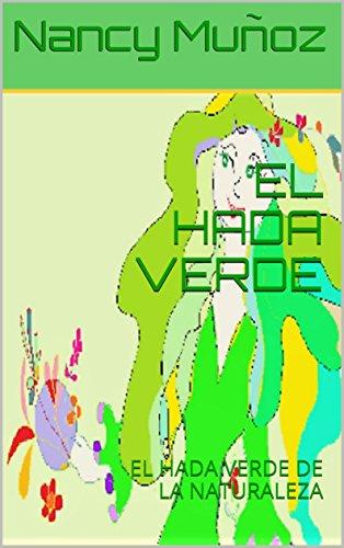 Amazon.com: EL HADA VERDE: EL HADA VERDE DE LA NATURALEZA ...